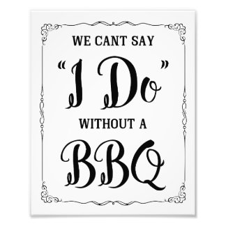BBQ wedding  sign cant say I do with a BBQ Photo Print