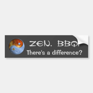 """BBQ. Zen. """"There's a difference?"""" Bumper Sticker"""