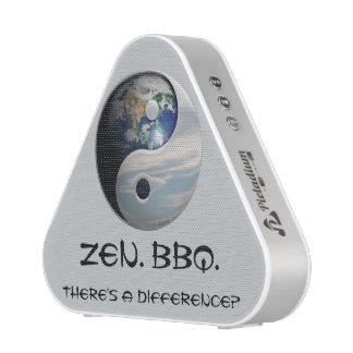 """BBQ. Zen. """"There's a difference?"""" Speaker"""