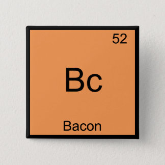 Bc - Bacon Funny Element Chemistry Meme T-Shirt Pinback Button