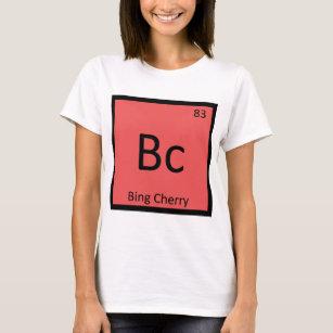 Bc   Bing Cherry Chemistry Periodic Table Symbol T Shirt