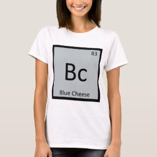 Bc - Blue Cheese Chemistry Periodic Table Symbol T-Shirt