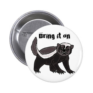 BC- Funny Honey Badger Button