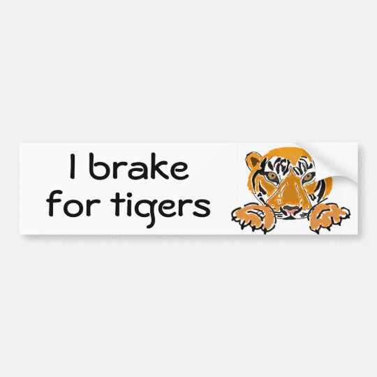BC- I brake for tigers bumper sticker