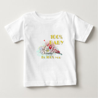 Be 100% You Baby T-Shirt