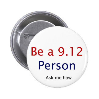 be a 9.12 person 2 inch round button
