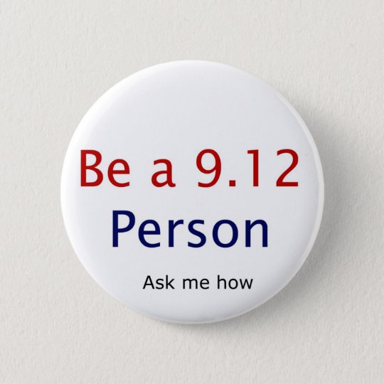 be a 9.12 person pinback button