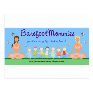 Be A Barefoot Mommy Postcard