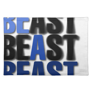 Be A Beast Placemat