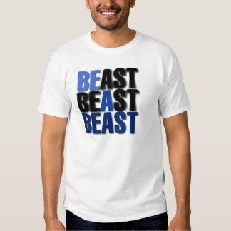 Be A Beast Tshirt