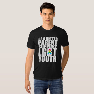 Be A Better Parent Support LGBT Youth T-shirt