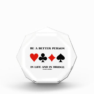 Be A Better Person In Life And In Bridge Acrylic Award