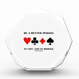 Be A Better Person In Life And In Bridge Award