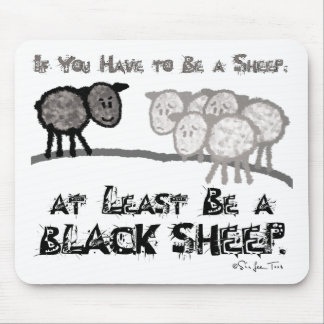 Be A Black Sheep 2 Mouse Pad