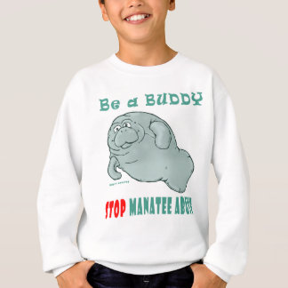 Be a Buddy, Manatee Rights - Manatee Abuse Sweatshirt