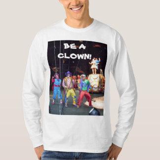BE A CLOWN! shirt