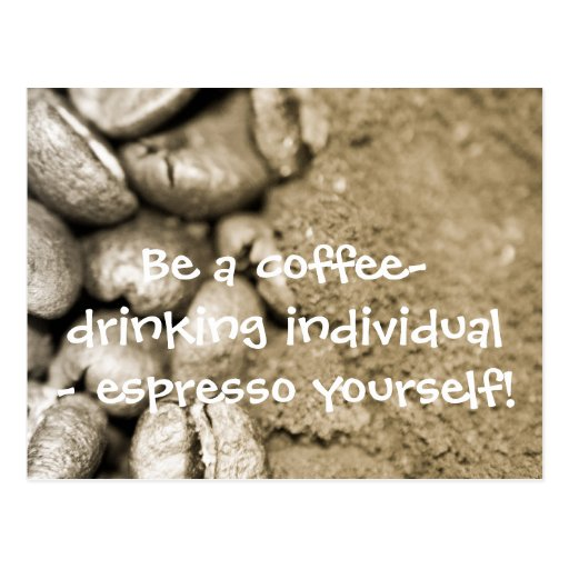 Be a coffee-drinking individual - esp... postcard