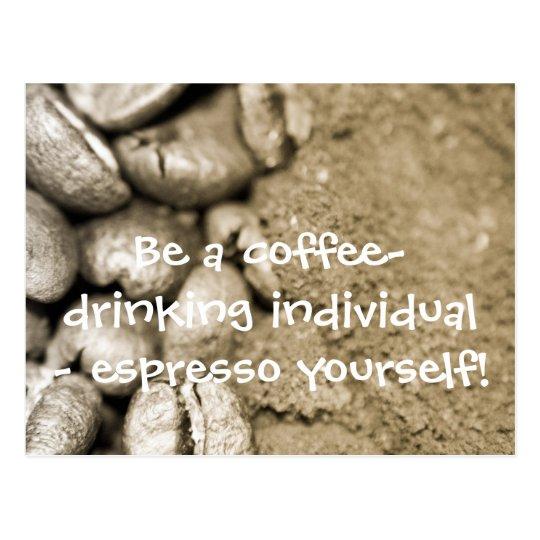 Be a coffee-drinking individual - esp... postcard