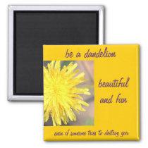 Be a Dandelion Magnet