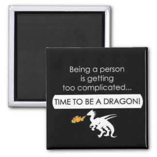 Be a Dragon 2 Inch Square Magnet