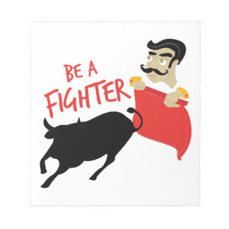Be A Fighter Notepad