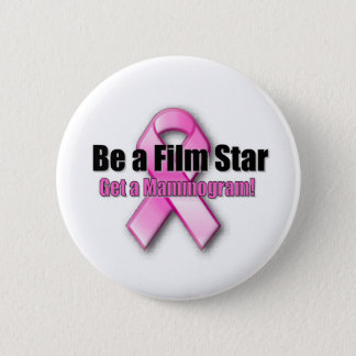 Be a Film Star Pinback Button