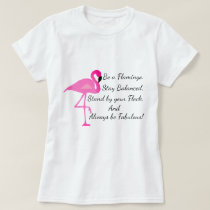 Be a Flamingo T-Shirt