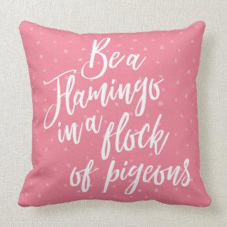 Be a Flamingo Throw Pillow