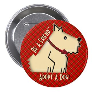 Be A Friend - Adopt A Dog! (Personalized) 3 Inch Round Button