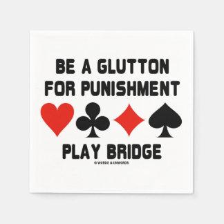 Be A Glutton For Punishment Play Bridge Napkin