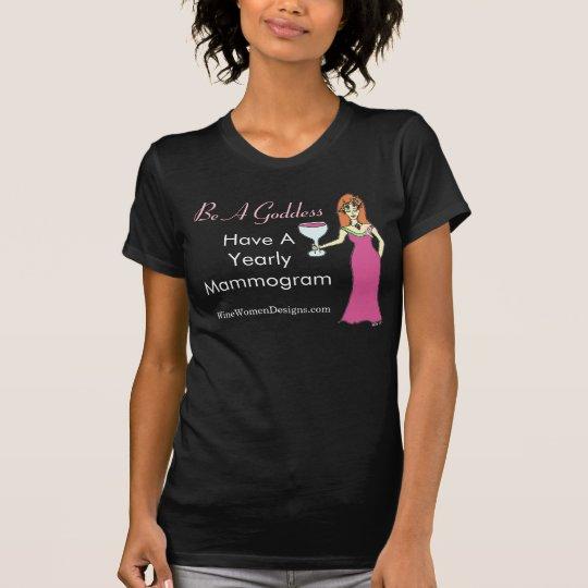 Be A Goddess Have A Mammogram Wine Goddess BCA Drk T-Shirt