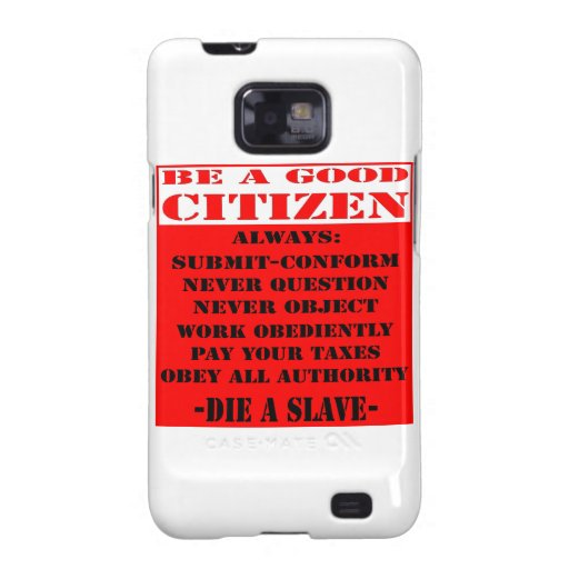 Be A Good Citizen and Die A Slave Galaxy S2 Case