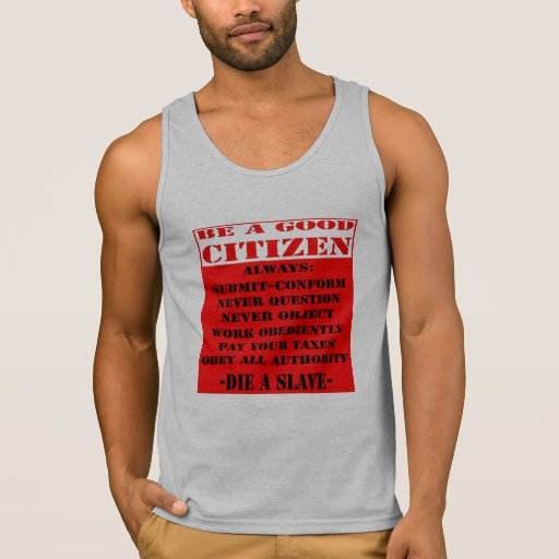 Be A Good Citizen and Die A Slave Tank