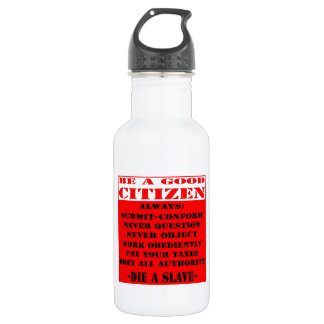 Be A Good Citizen and Die A Slave Water Bottle