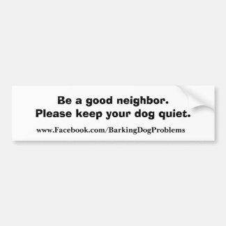Be a good neighbor. bumper stickers