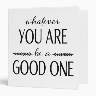 Be a Good One - Inspirational Binder