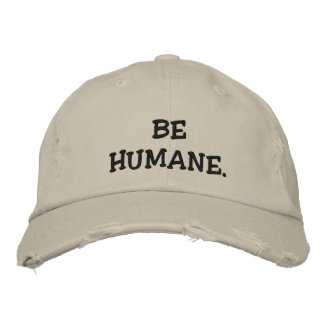 Be a great person. embroidered hat