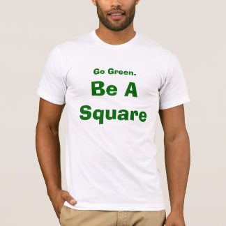 Be A Green Square T-Shirt