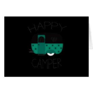 BE A ***HAPPY CAMPER*** IT'S YOUR *BIRTHDAY!* CARD