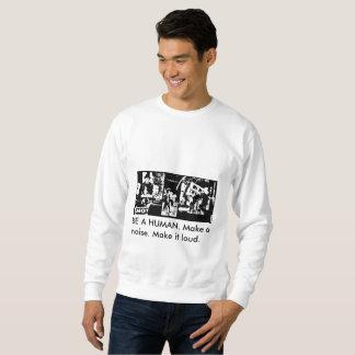Be a human - sweatshirt
