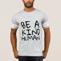 BE A KIND HUMAN T-shirts