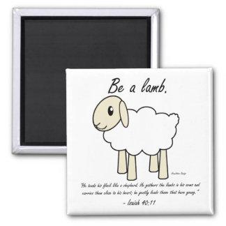 """""""Be a Lamb"""" Magnet"""