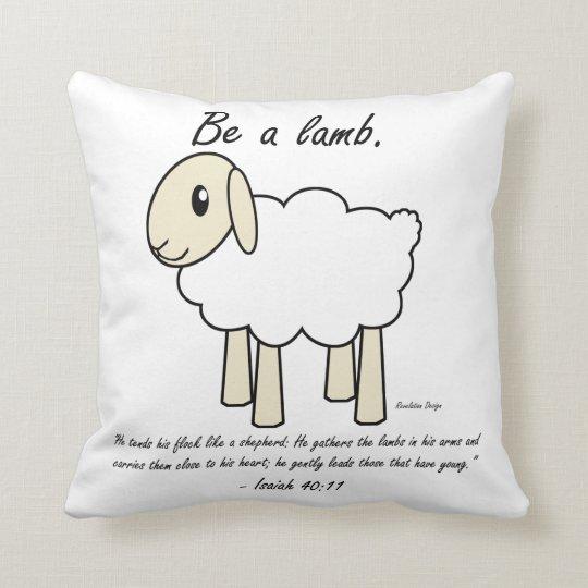 """""""Be a Lamb"""" Pillow"""