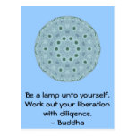 Be a lamp unto yourself. Work out your liberation Postcard