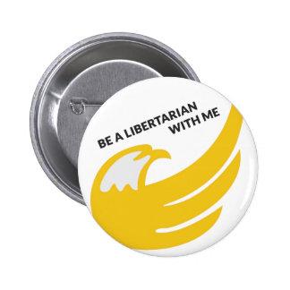 Be a Libertarian With Me pin