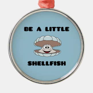 Be a little shellfish scallop metal ornament
