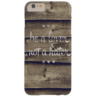 Be a Lover Not a Hater Barely There iPhone 6 Plus Case
