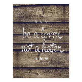 Be a Lover Not a Hater Postcard
