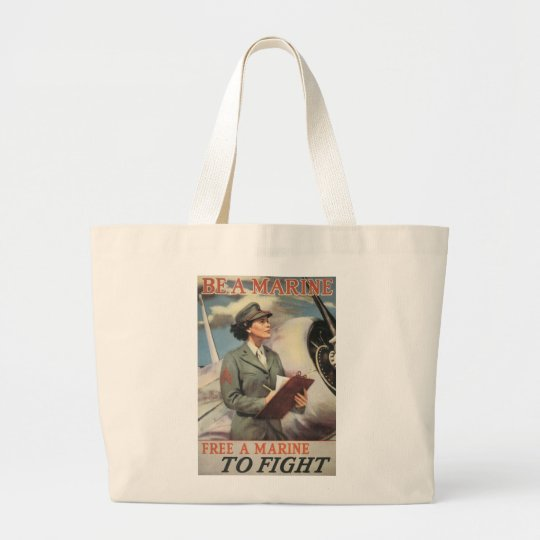 Be a Marine - Free a Marine to Fight Large Tote Bag