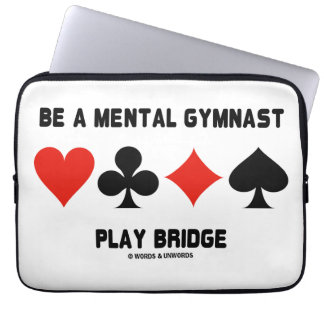 Be A Mental Gymnast Play Bridge (Four Card Suits) Computer Sleeve